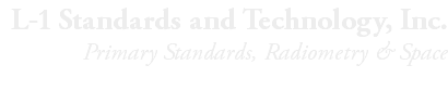 L-1 Standards and Technology, Inc. Primary Standards, Radiometry & Space